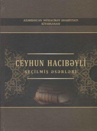 """Ceyhun Hacıbəylinin """"Seçilmiş əsərləri"""" çap olunub"""